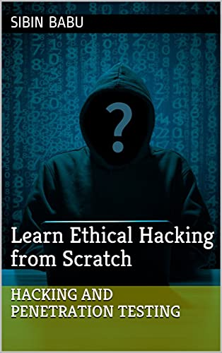 Hacking and Penetration Testing: Learn Ethical Hacking from Scratch